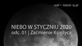Niebo w styczniu 2020 (odc. 1) - zaćmienie Księżyca